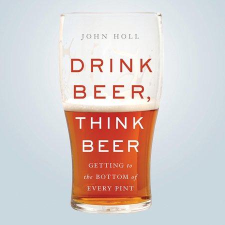 Drink Beer, Think Beer - Audiobook