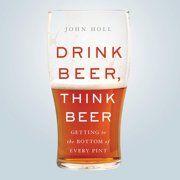 Drink Beer, Think Beer - Audiobook