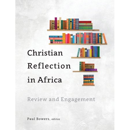 Christian Reflection in Africa : Review and Engagement (Halloween Town Christian Review)