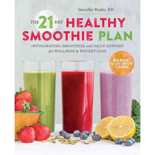 The 21-Day Healthy Smoothie Plan: Invigorating Smoothies & Daily Support for Wellness...