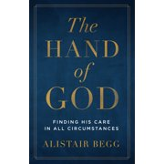 The Hand of God : Finding His Care in All Circumstances