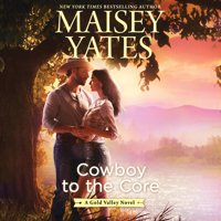 Gold Valley Novels, 6: Cowboy to the Core (Audiobook)