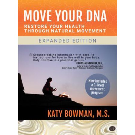 Move Your DNA : Restore Your Health Through Natural Movement Expanded