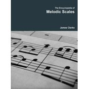 The Encyclopedia of Melodic Scales