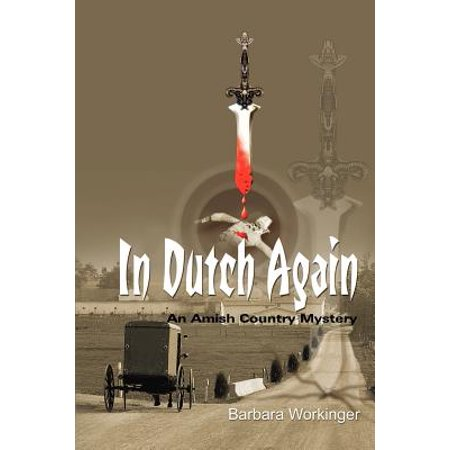 In Dutch Again : An Amish Country Mystery (Amish Country Oak)