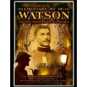 Elementary My Dear Watson: The Man Behind Sherlock Holmes (DVD)