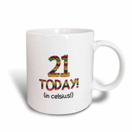 3dRose 21 Today... in celsius - Funny 70th Birthday 21C is 70 in fahrenheit, Ceramic Mug, - Todays Birthday