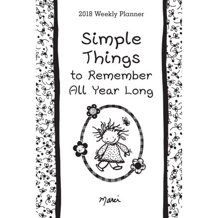 2018 Weekly Planner: Simple Things to Remember All Year