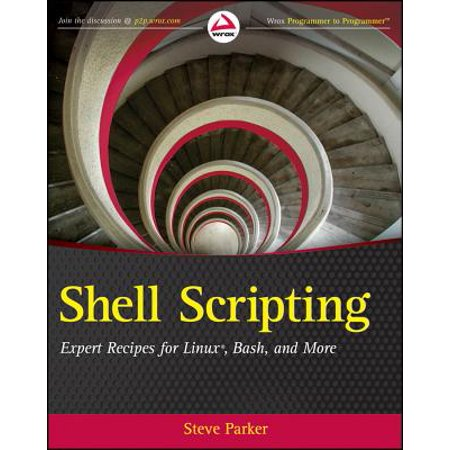 Shell Scripting : Expert Recipes for Linux, Bash, and