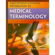 Workbook for Ehrlich/Schroeder's Introduction to Medical Terminology, 2nd