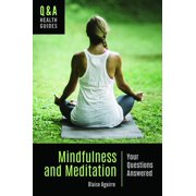Q&A Health Guides: Mindfulness and Meditation: Your Questions Answered (Hardcover)