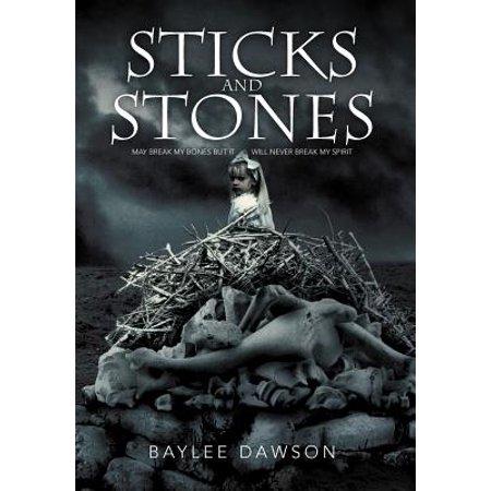 Sticks and Stones : May Break My Bones But It Will Never Break My