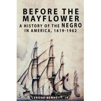 Before the Mayflower: A History of the Negro in America, 1619-1962 (Paperback)