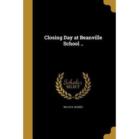 Closing Day At Beanville School