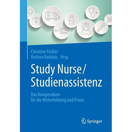 Study Nurse / Studienassistenz: Das Kompendium Für Die Weiterbildung Und Praxis (Paperback)