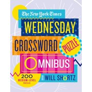 The New York Times Wednesday Crossword Puzzle Omnibus : 200 Medium-Level Puzzles