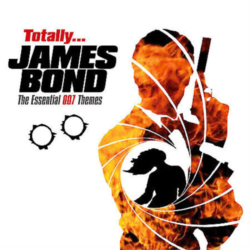 TOTALLY JAMES BOND: THE ESSENTIAL 007 THEMES (698458704122)