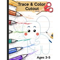 Trace Color and Cutout: 3 in 1 Trace Color and Cut out - Big Scissor Skills Practice Workbook For Preschool - Fun Cutting Activity Book for Toddlers and Kids ages 3-5 - Fine Motor Skills, Hand-Eye Coo
