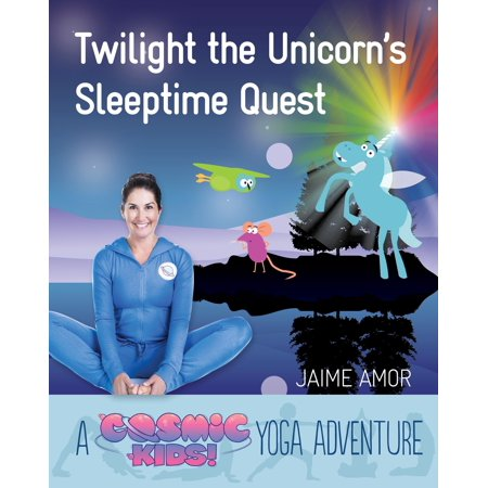 Twilight the Unicorn's Sleepytime Quest : A Cosmic Kids Yoga Adventure