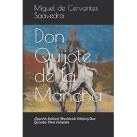 Don Quijote de la Mancha: (spanish Edition) (Worldwide Edition)/Don Quixote/ Obra Completa (Paperback)