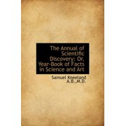 The Annual of Scientific Discovery : Or, Year-Book of Facts in Science and Art