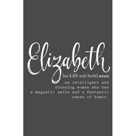 Elizabeth : Personalized Name Journal for Women (Custom Journal Notebook, Blank Journal, Personalized Gifts)