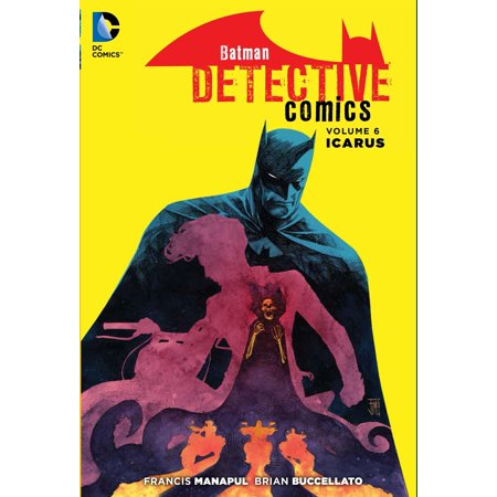 Batman: Detective Comics Vol. 6: Icarus (The New