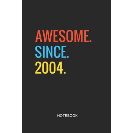 Awesome Since 2004 Notebook: Dot Grid Journal 6x9 - Happy Birthday 15th Anniversary 15 Years Old Party Gift Idea (Cute Room Ideas For 15 Year Old)
