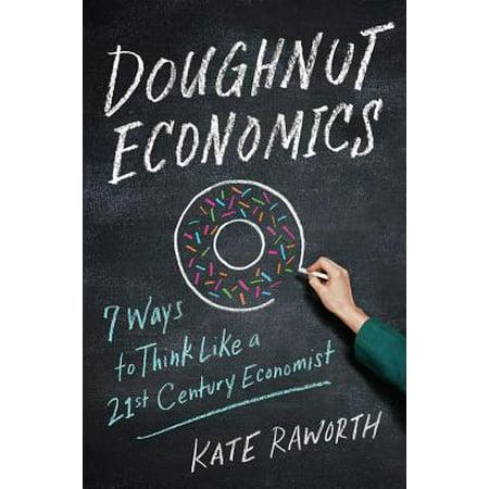 - Doughnut Economics : Seven Ways to Think Like a 21st-Century Economist