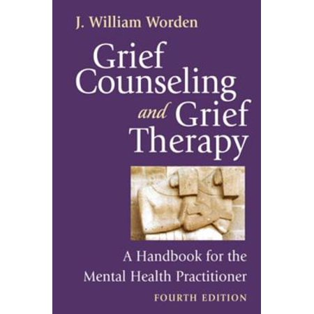 Grief Counseling and Grief Therapy, Fourth Edition -