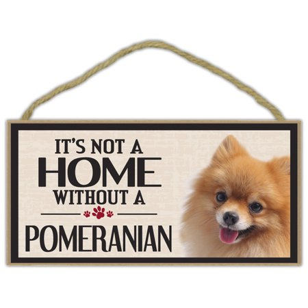 Wood Sign: It's Not A Home Without A POMERANIAN | Dogs, Gifts, - Pomeranian Gifts