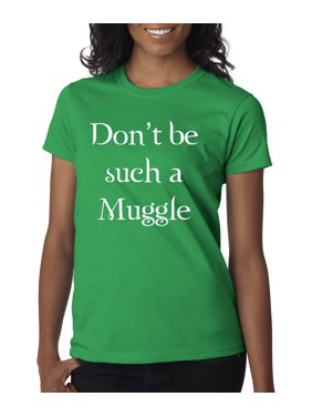 5459377b4691f Product Image New Way 839 - Women s T-Shirt Don t Be Such A Muggle Harry