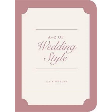A to Z of Wedding Style (V&A Fashion Style Guides) (Hardcover) Books : A to Z of Wedding Style (V&A Fashion Style Guides) (Hardcover)