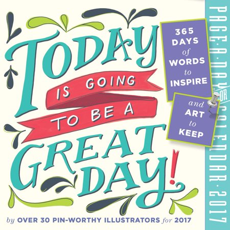 Today Is Going To Be A Great Day Page A Day Calendar 2017 Walmart Com