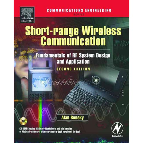 Short-Range Wireless Communication: Fundamentals of Rf System Design and Application