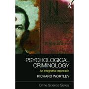 Crime Science (Gareth Stevens): Psychological Criminology: An Integrative Approach (Paperback)