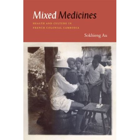 Mixed Medicines Health And Culture In French Colonial border=