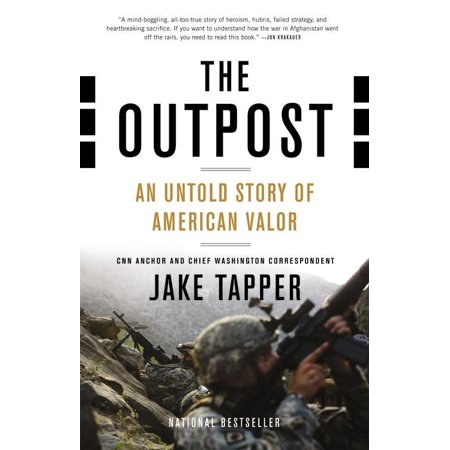 The Outpost : An Untold Story of American Valor (Outpost An Untold Story Of American Valor)
