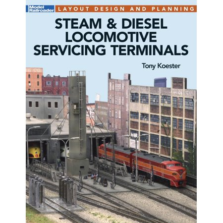 Steam & Diesel Locomotives Servicing Terminals: Layout Design & Planning (Locomotive Terminals)