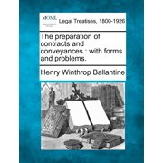 The Preparation of Contracts and Conveyances : With Forms and Problems.