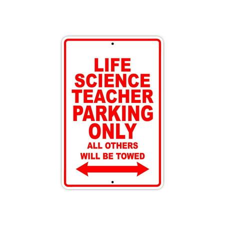 Life Science Teacher Parking Only Gift Decor Novelty Garage Metal Aluminum 8