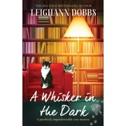 A Whisker in the Dark : A purrfectly unputdownable cozy mystery