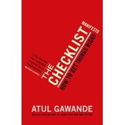 The Checklist Manifesto: How to Get Things Right. Atul Gawande (Paperback)