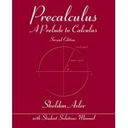 Precalculus: A Prelude to Calculus by Sheldon Axler