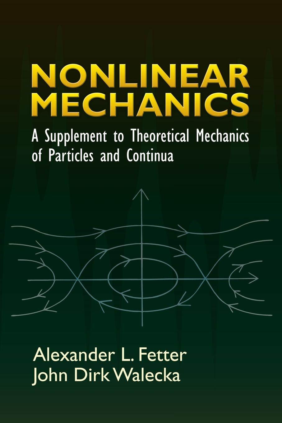 Nonlinear Mechanics : A Supplement to Theoretical Mechanics of Particles  and Continua - Walmart.com