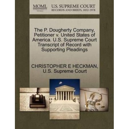 The P  Dougherty Company  Petitioner V  United States Of America  U S  Supreme Court Transcript Of Record With Supporting Pleadings