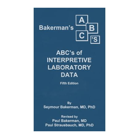 Bakerman's ABC's of Interpretive Laboratory Data (Conditions Of Participation Home Health Interpretive Guidelines)