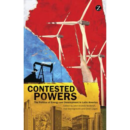 Contested Powers   The Politics Of Energy And Development In Latin America