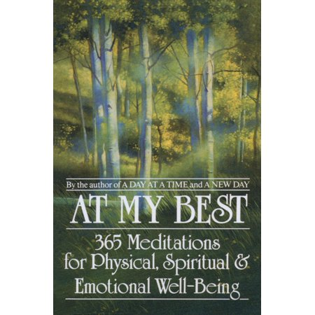 At My Best : 365 Meditations For The Physical, Spiritual, And Emotional