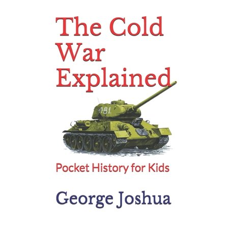 The Cold War Explained : Pocket History for Kids (Explain The Evolution Of The Cold War)